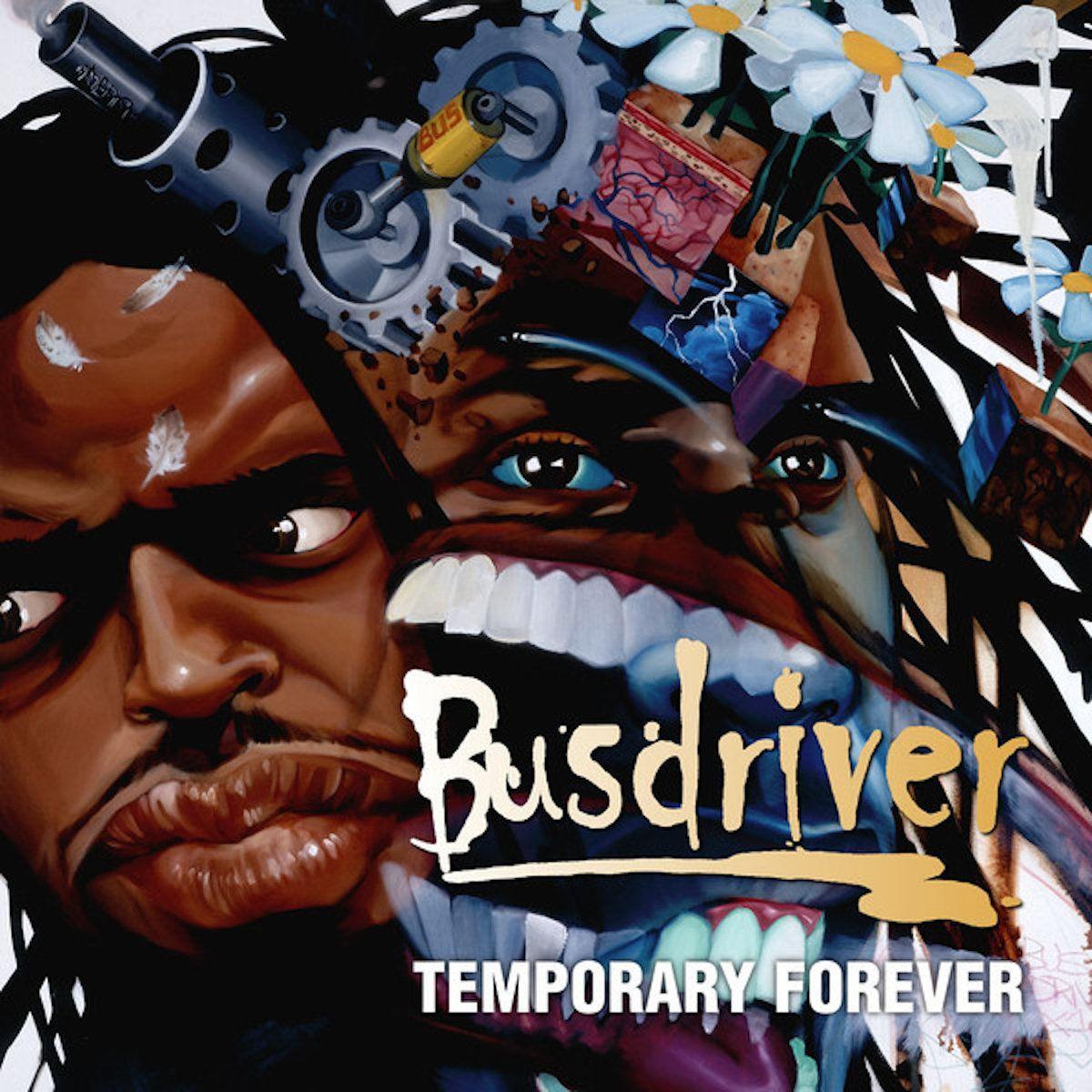 Busdriver Temporary Forever 1200x1200 Songs Hip Hop Albums Forever