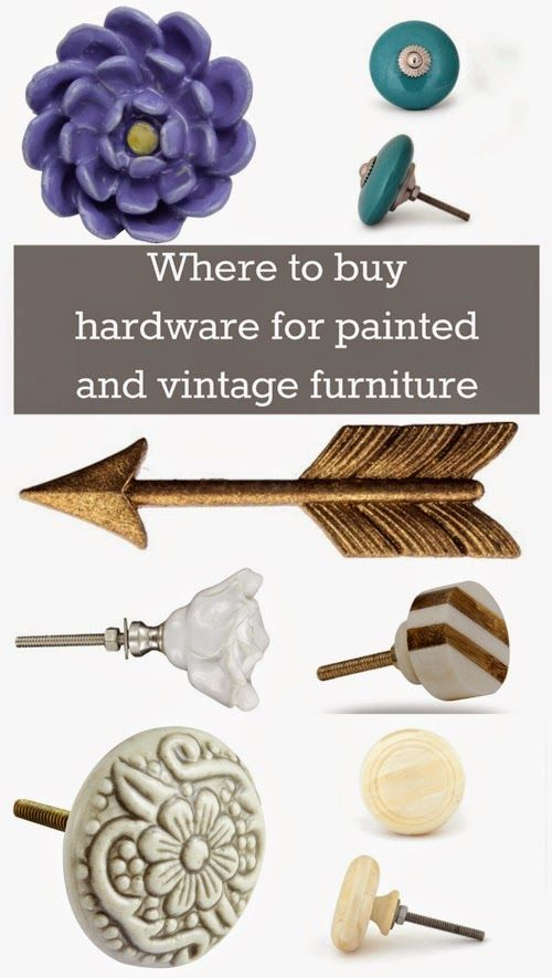Where to Buy Hardware for Painted and Vintage FurnitureDIYs