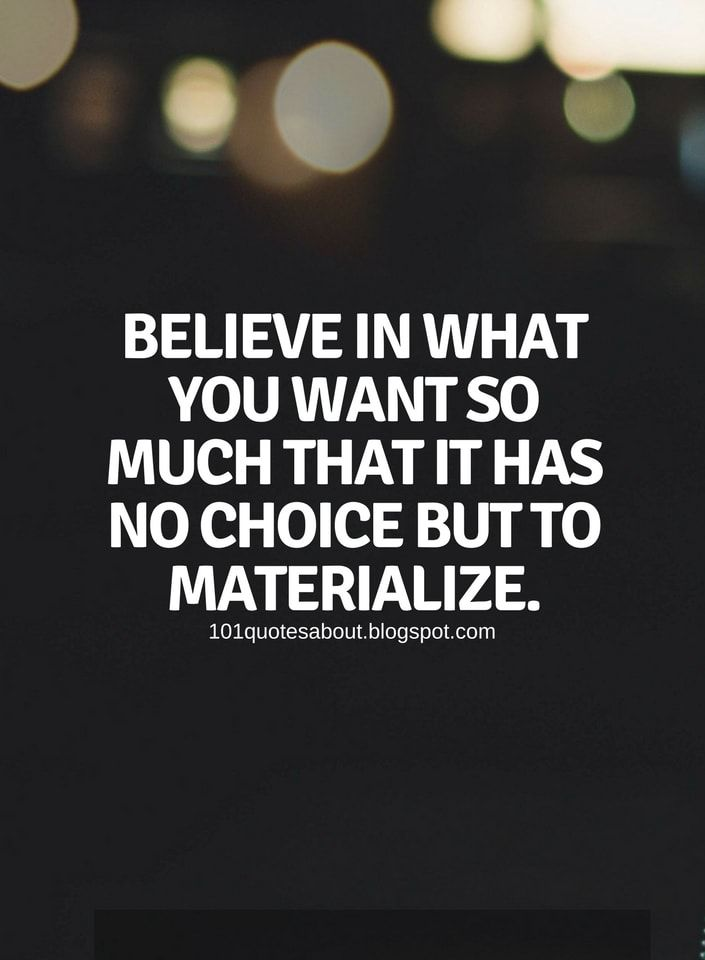 50 Inspiring Believe Quotes Which Helps You To Motivate Yourself Believe In What You Want So Much That It Believe Quotes Empowering Quotes Inspirational Quotes