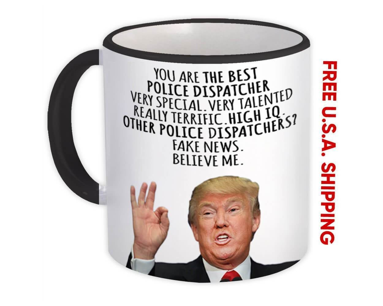 POLICE DISPATCHER Gift Funny Trump Mug Best Birthday