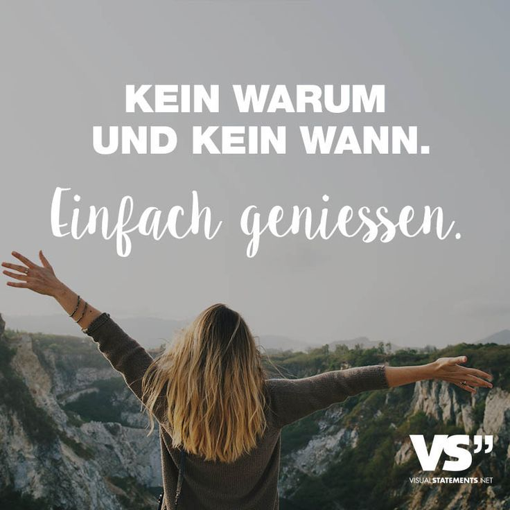 Kein Warum Und Kein Wann Einfach Geniessen Visual Statements Deutsch Quotes Quotes About New Year Friends Quotes