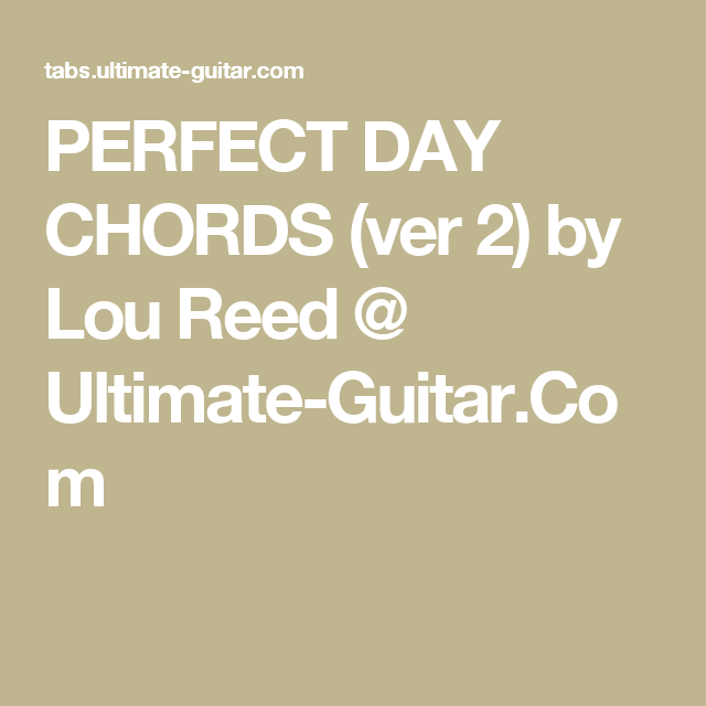 Perfect Day Chords Ver 2 By Lou Reed Ultimate Guitar