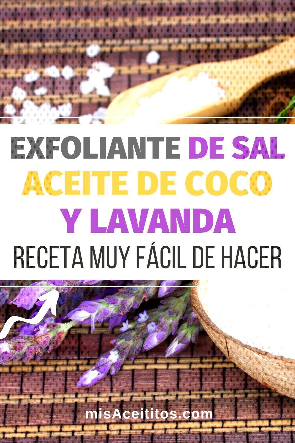 Cómo Hacer Exfoliante Casero Con Sal, Aceite De Coco Y Lavanda Esta receta de exfoliante casero co