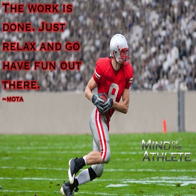 The Work Is Done Just Relax And Go Have Fun Out There Athlete Quotes Athlete Have Fun