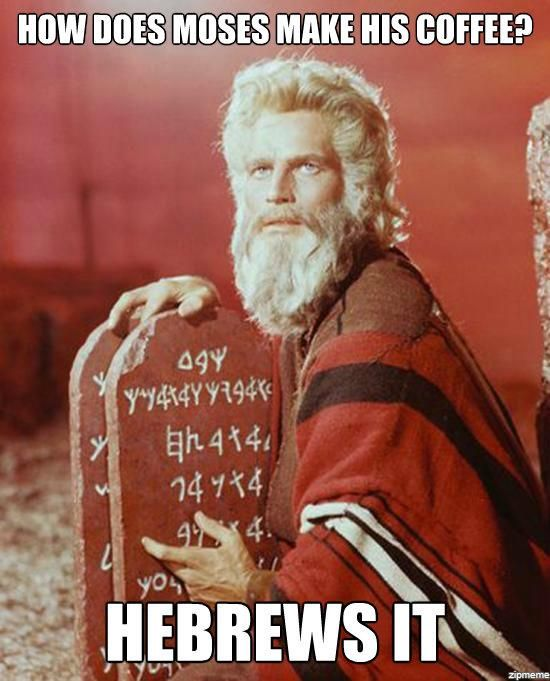 How Does Moses Make Coffee Funny Happy Birthday Meme Funny Quotes Funny Birthday Meme