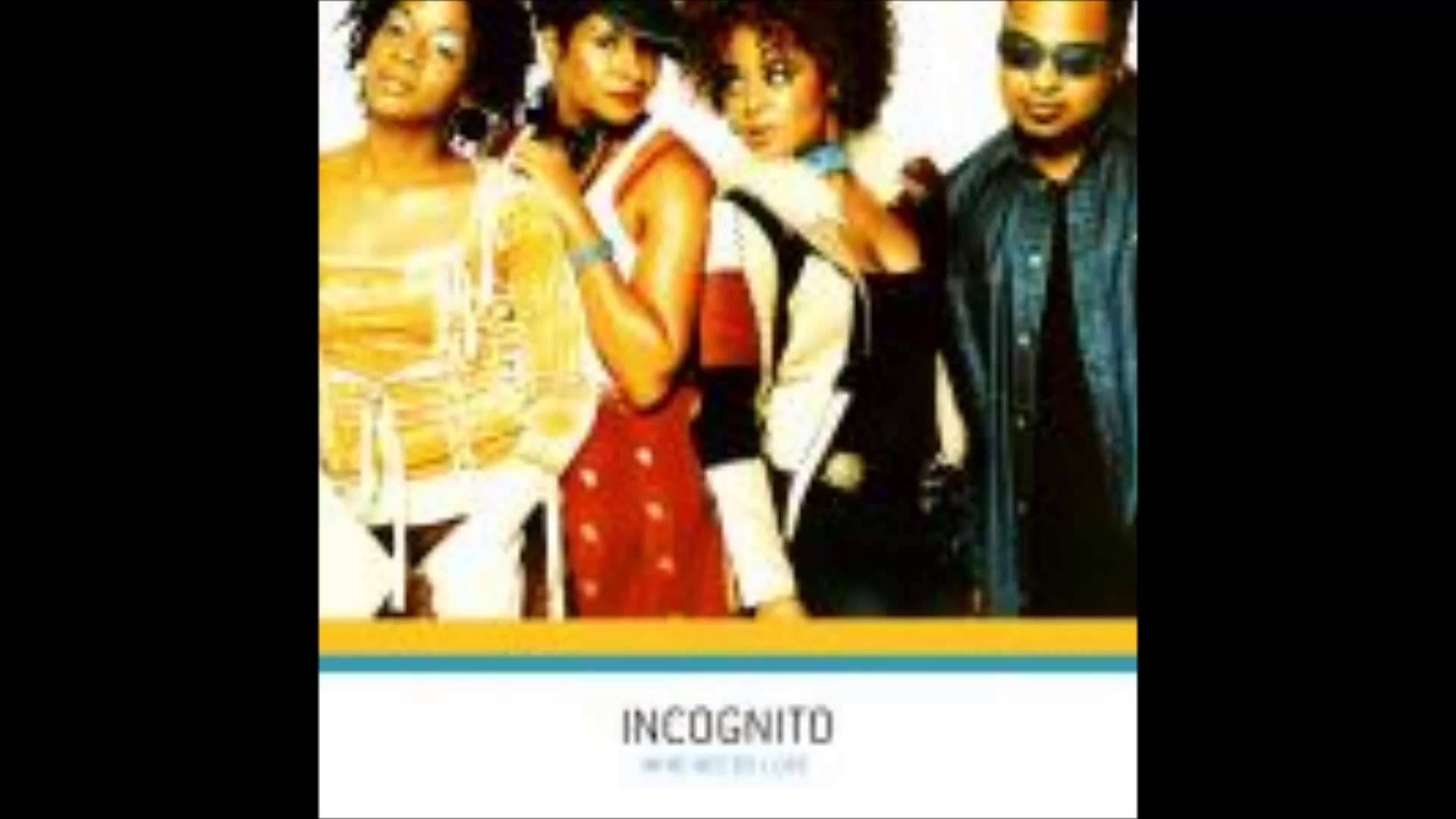 Incognito With Paul Weller One Of My Favorites Incognito Rhythm And Blues Need Love