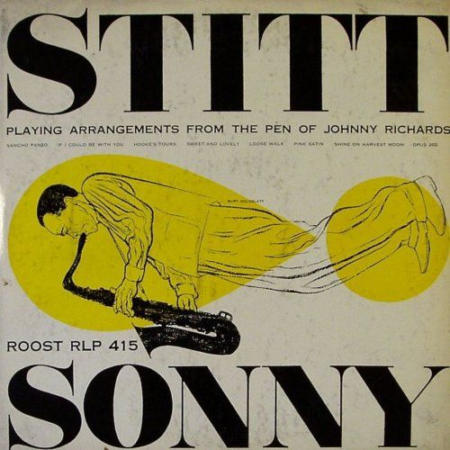 Sonny Stitt Plays Arrangements from the Pen of Johnny Richards , label: Roost RLP 415 (1953) Design: Burt Goldblatt.