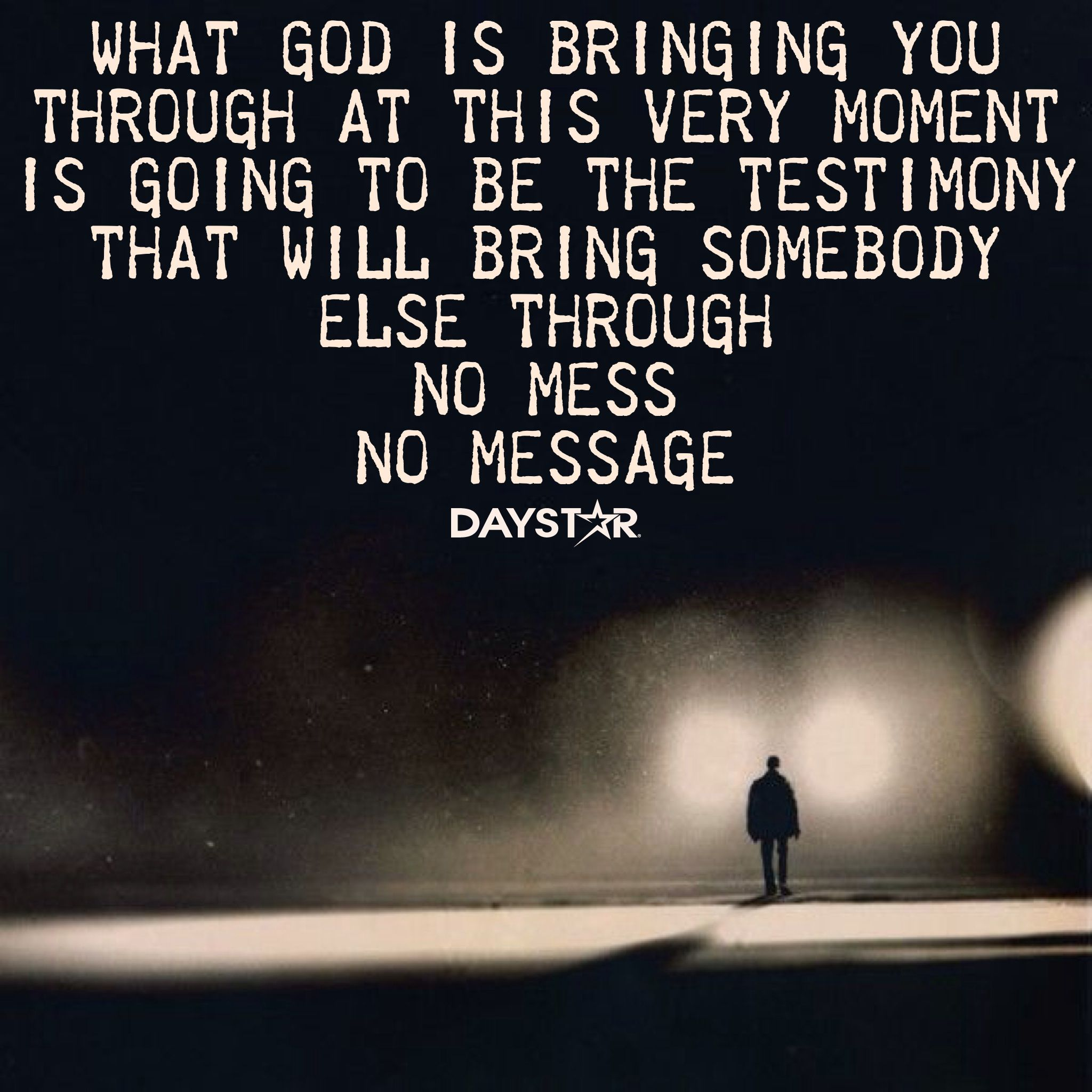 What God is bringing you through at this very moment is going to ...