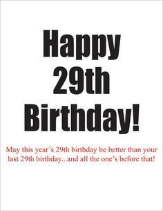Nice Happy 29th Birthday Again A Humorous Card To Give Someone Claiming 29the