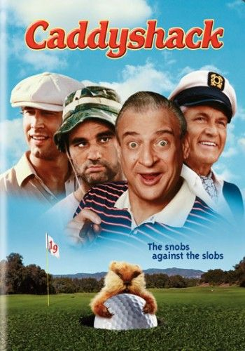 Caddyshack -- Bushwood forever! Be the Ball Danny!! I'm Alright!!