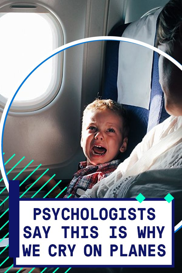 Why We Cry on Airplanes According to a Psychologist ...
