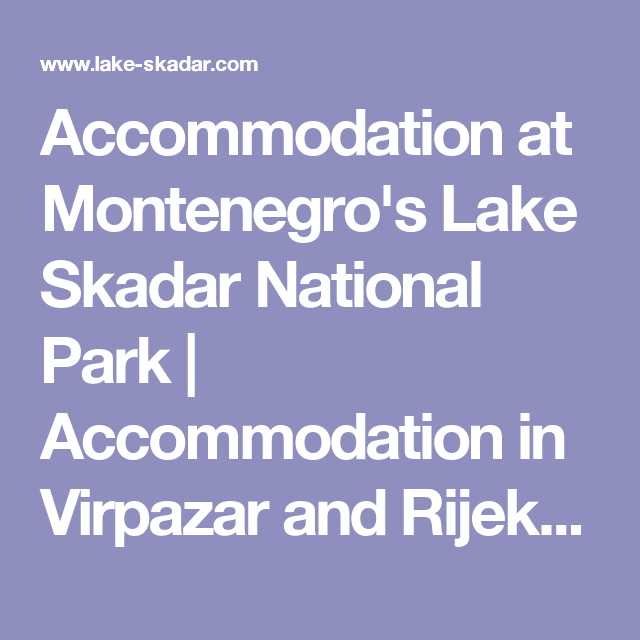 Accommodation at Montenegro's Lake Skadar National Park | Accommodation in Virpazar and Rijeka Crnojevica