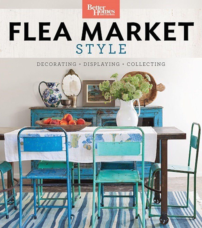 f8e4dccc8a5305fb4d9221236762ac22 - Better Homes And Gardens Flea Market Style Magazine