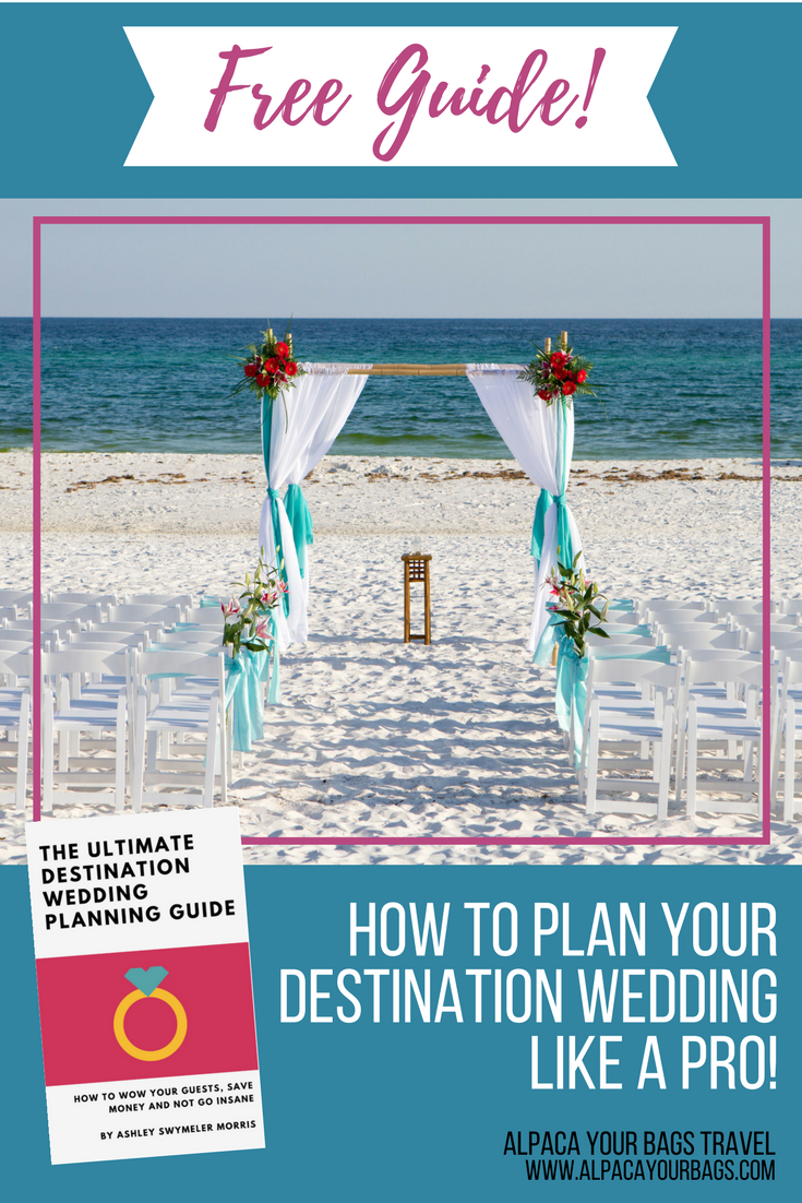 Planning a destination wedding? Grab your FREE ultimate guide with expert tips from travel agent Ashley Morris from Alpaca Your Bags.
