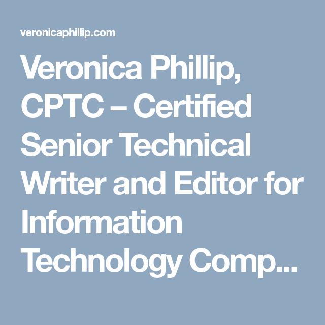 Veronica Phillip Cptc Certified Senior Technical Writer And