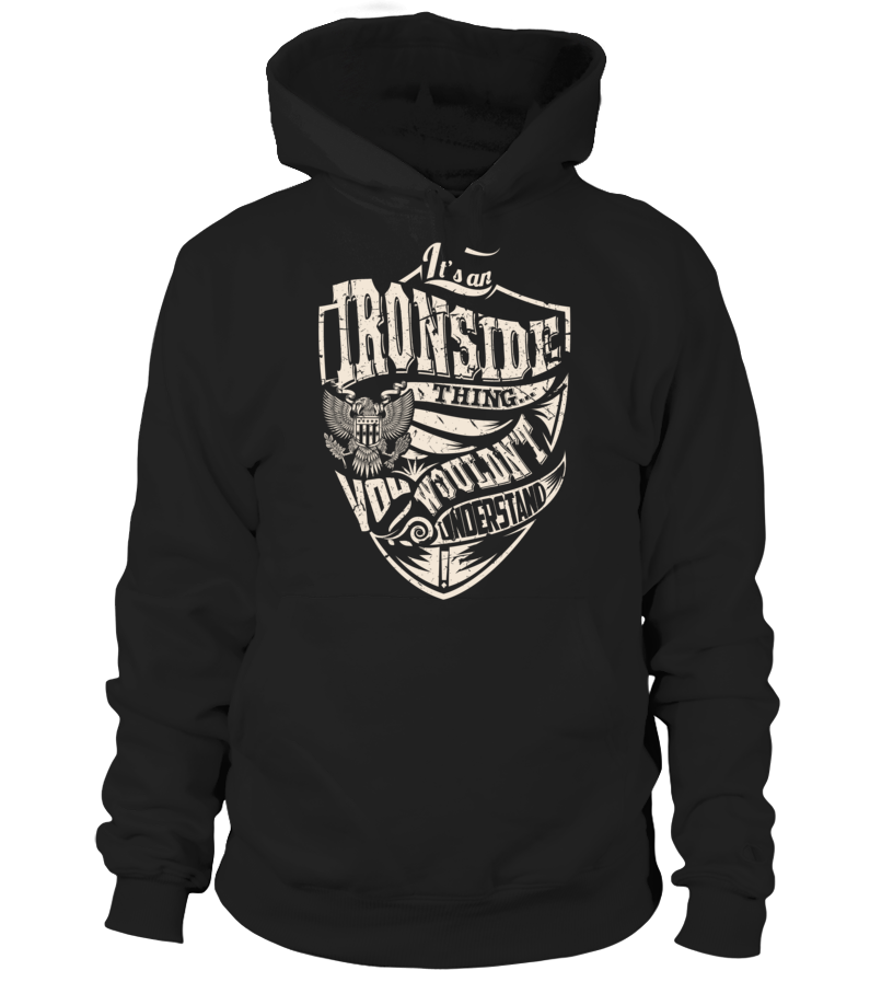 It's an IRONSIDE Thing, You Wouldn't Understand