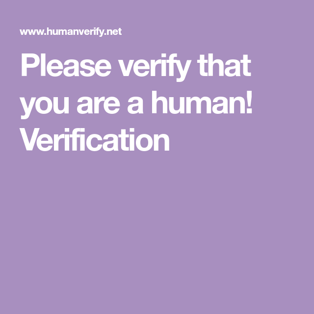 Please Verify That You Are A Human Verification Human Verify