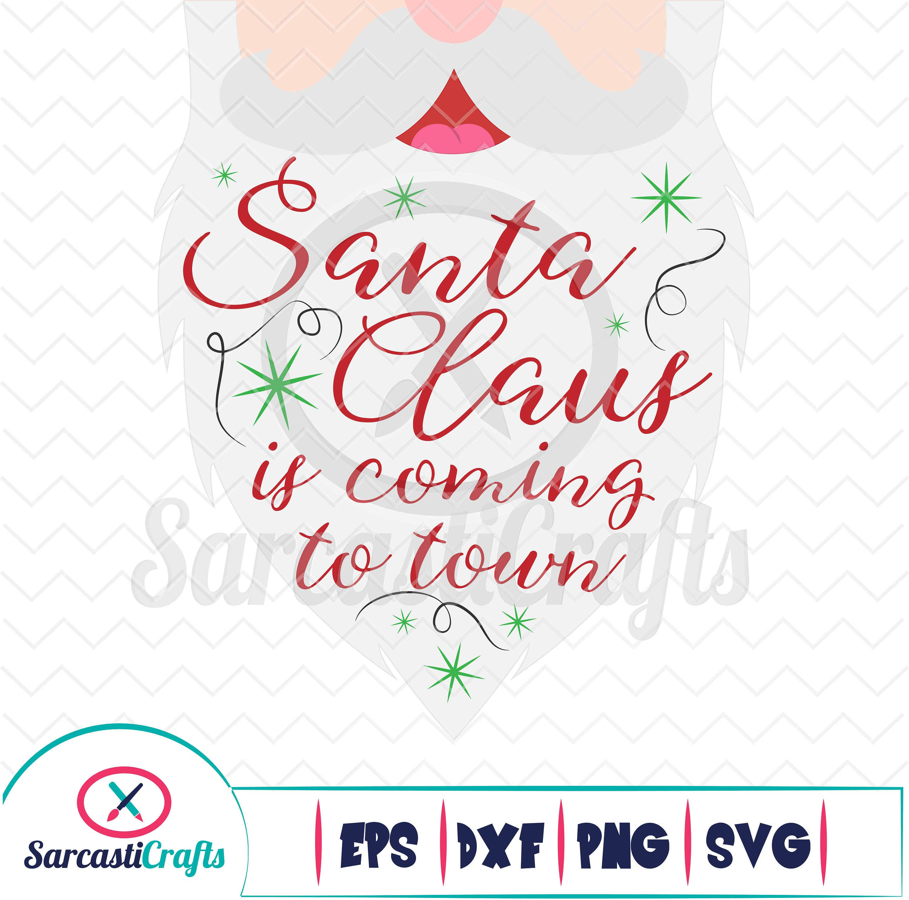 View Santa Claus Is Coming To Town / Svg Png Dxf Image