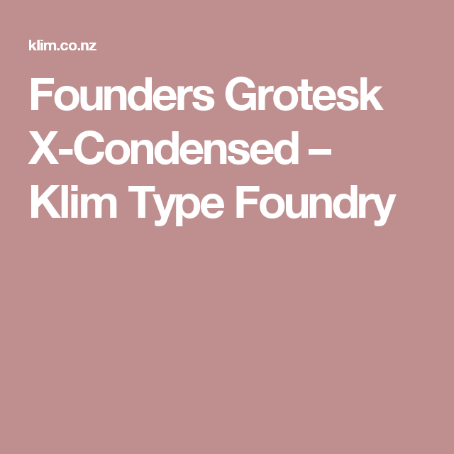 Founders Grotesk X-Condensed – Klim Type Foundry | Type | Condensed