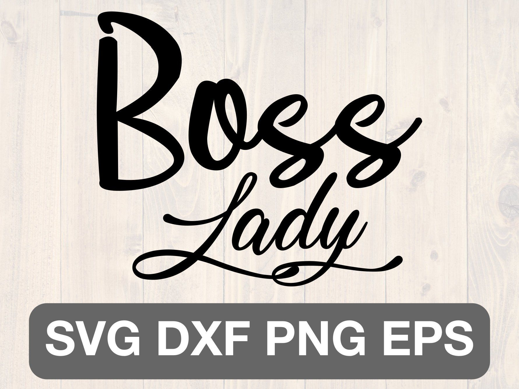 Boss Lady Svg Png Eps And Dxf Printable Wall Art And Cup