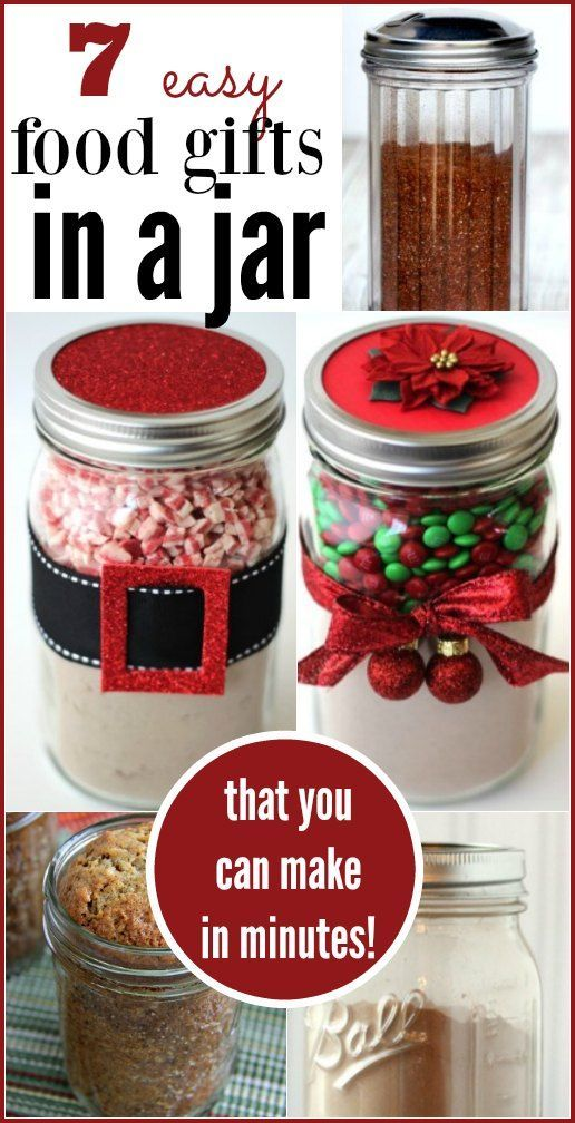 7 Quick Food Gifts In A Jar Christmas Food Gifts Diy Food Gifts Homemade Food Gifts