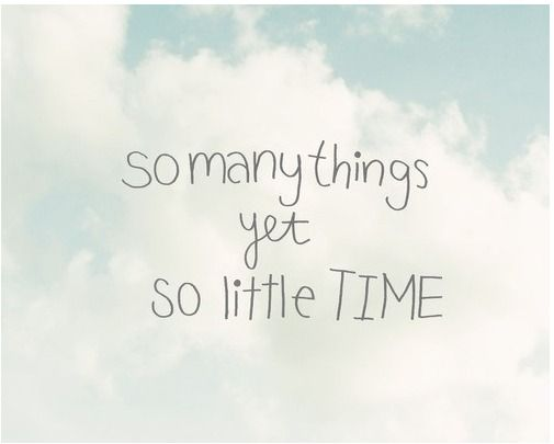 So Much To Do So Little Time Google Search Image Quotes Words Happy Quotes