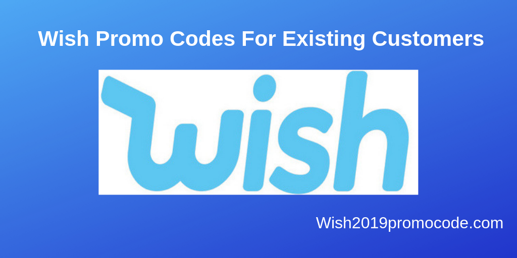 50 OFF / Wish Promo Codes For Existing Customers Wish