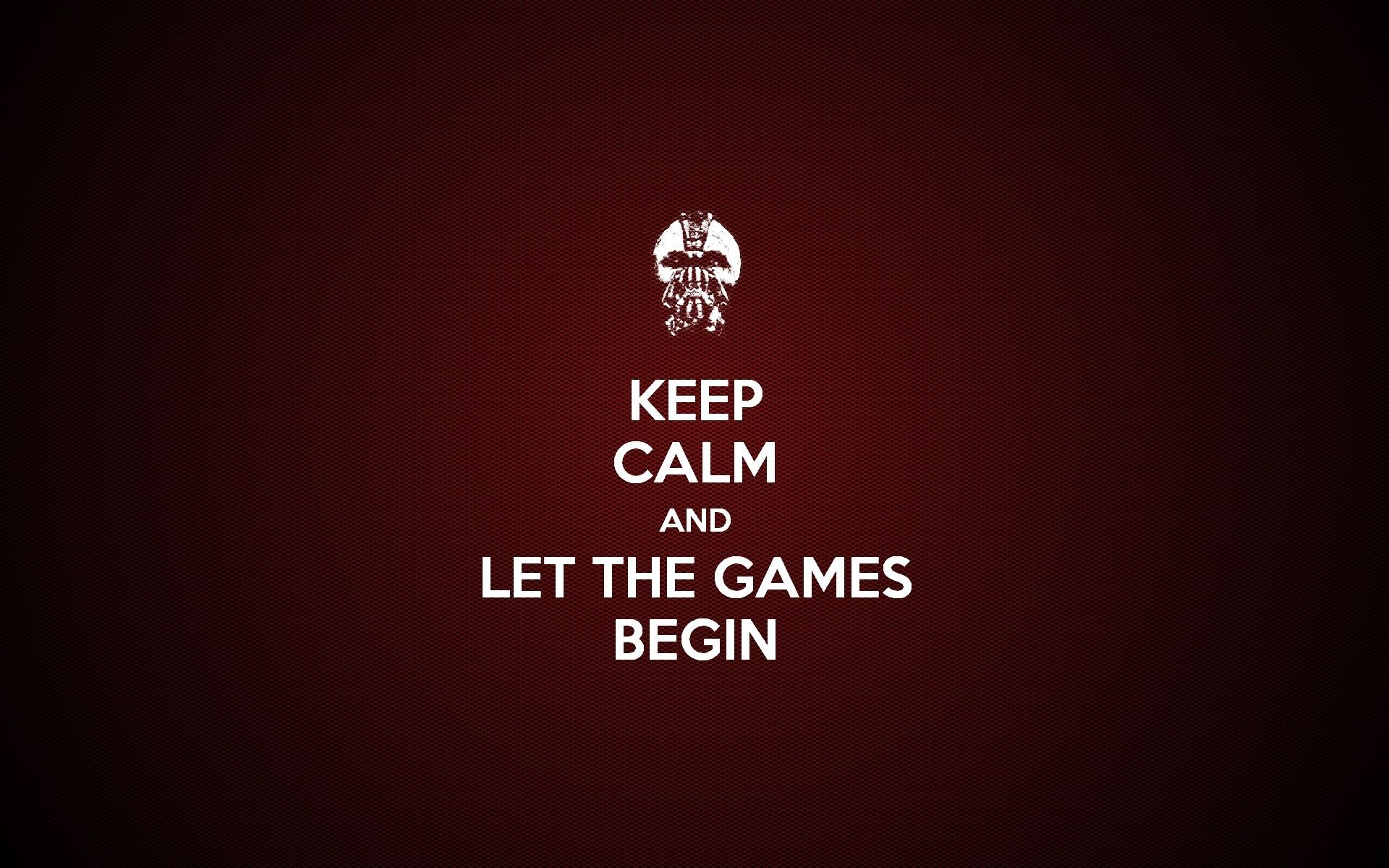 Best Stay Calm Quotes Keep Calm Let Games Begin Wallpapers Keep