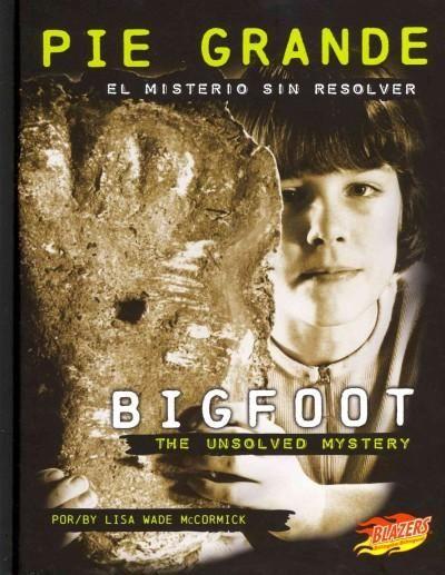 Pie grande / Bigfoot: El misterio sin resolver / The Unsolved Mystery