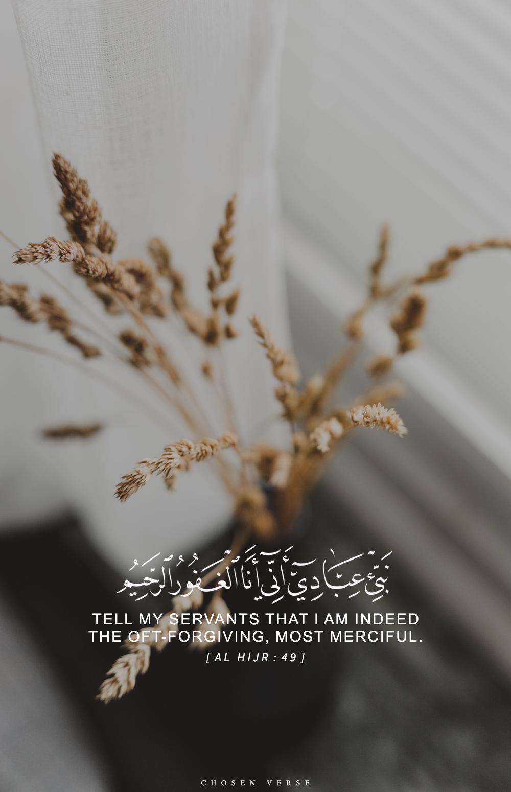 ن ب ئ ع ب اد ي أ ن ي أ ن ا ال غ ف ور الر ح يم و أ ن ع ذ اب ي ه و ال ع ذ اب ال أ ل يم ولما ذكر ما يو Islamic Quotes Quran Quran Surah Quran Quotes
