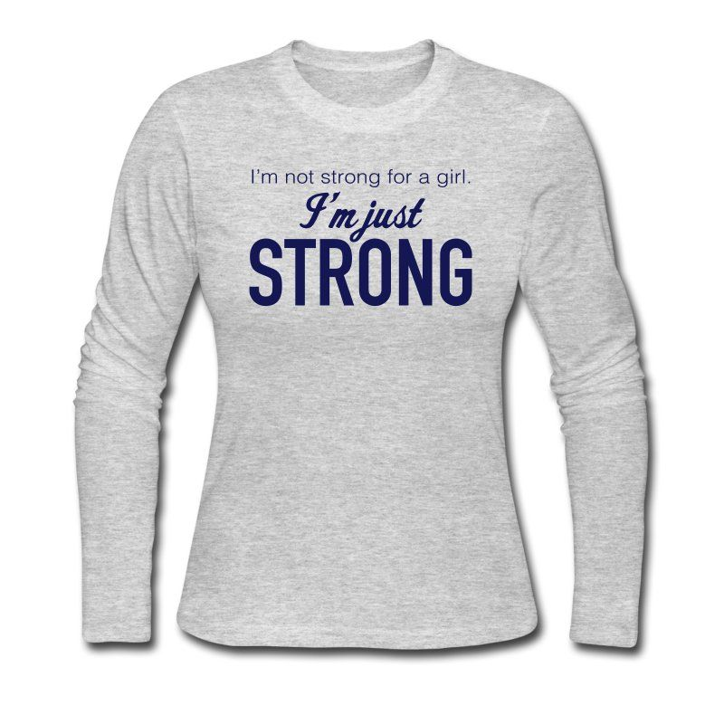 """This t-shirt features the text """"I'm not strong for a girl. I'm just strong"""". To…"""