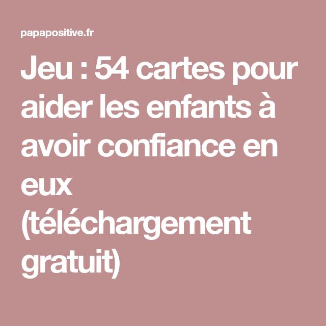 Jeu 54 Cartes Pour Aider Les Enfants A Avoir Confiance En Eux Telechargement Gratuit Visiter