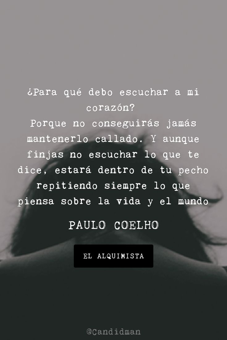 Para qué debo escuchar a mi coraz³n Paulo Coelho Candidman pinterest