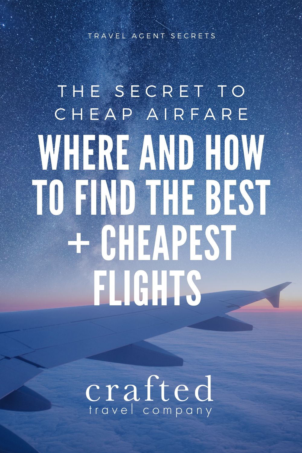 Join our new series covering The Secret to Cheap Airfare - travel agent secrets for where to go and how to book the best (& cheapest) flights. #travel #cheaptravel #cheaptraveltips #budgettravel #travelonabudget @craftedtravelco