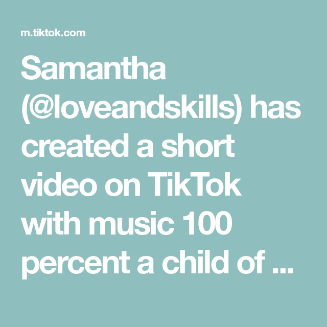 Samantha Loveandskills Has Created A Short Video On Tiktok With Music 100 Percent A Child Of God Greenscreen Shared With Music Sing Music Love Love Me Do