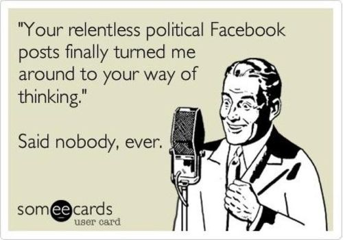 Why I avoid posting political stuff on FB...it only pisses people off!