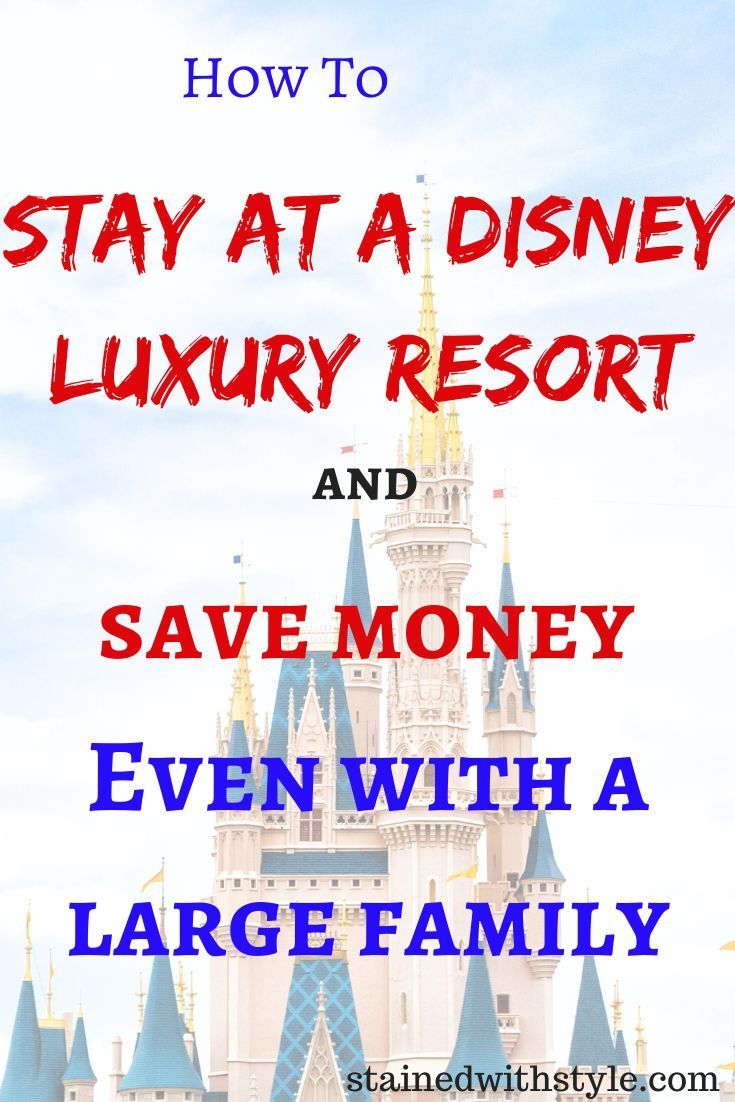 How to Stay at Disney's Deluxe Resorts and Luxury Hotels