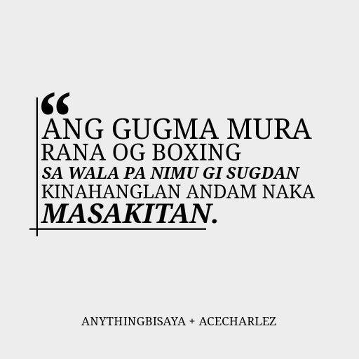 Pin By Ms H On Bisaya Tagalog Bisaya Quotes Pinoy Quotes Tagalog Love Quotes