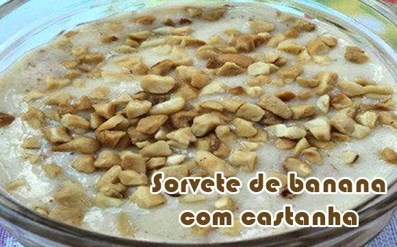 Sorvete com banana e castanha do Pará - Receitas fit #receitas #receitaslight #dieta #academia