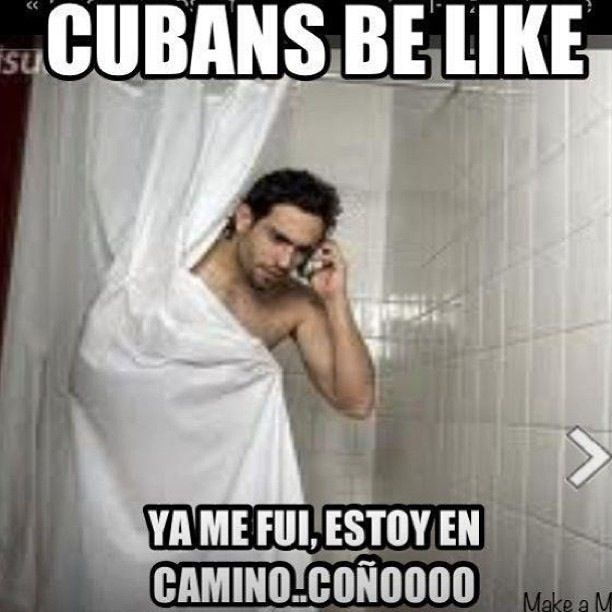 Cuban Meme This Is So Funny And So True Cubans Be Like Cuban Quote Cuban Humor
