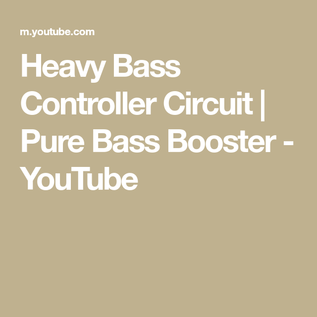 Heavy Bass Controller Circuit Pure Bass Booster Youtube Circuit Pure Products Booster