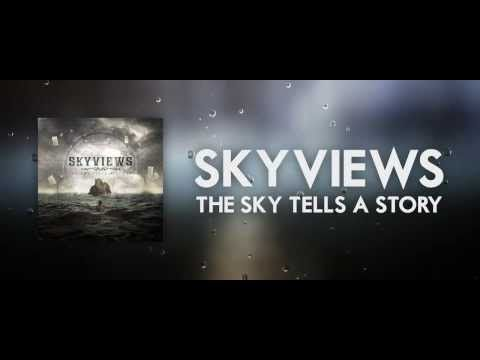 "Skyviews ""The Sky Tells a Story"" OFFICIAL LYRIC VIDEO"