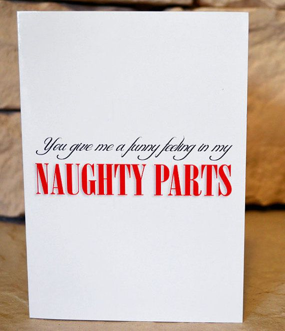 Funny Love Card You give me a funny feeling in my Naughty Parts – Valentine Humor Cards