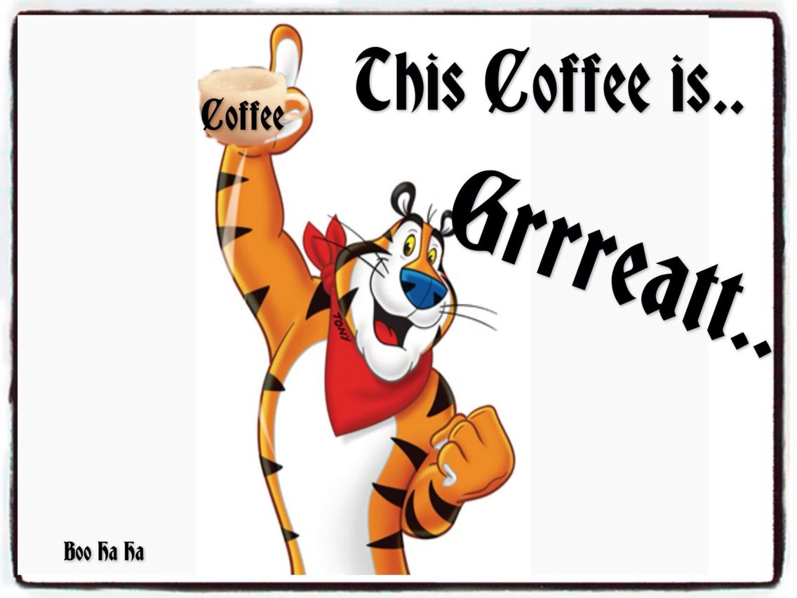 This coffee is grrrreat
