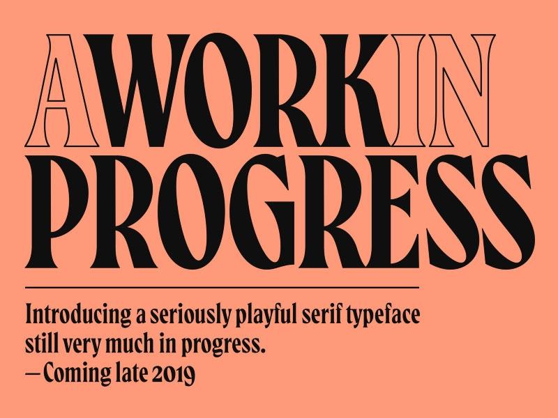 A Work In Progress Typography Design Inspiration Typography Progress