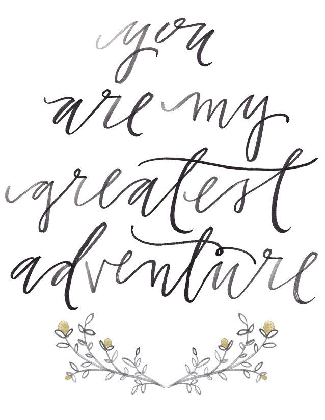 You Are My Greatest Adventure Print Just Married Pinterest