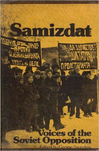 Samizdat Voices Of The Soviet Opposition George Saunders 9780913460276 Amazon
