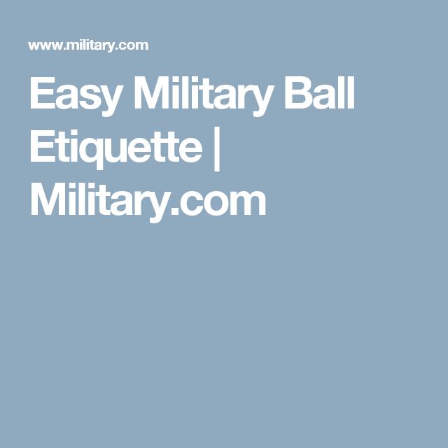 a68e516b36 Easy Military Ball Etiquette