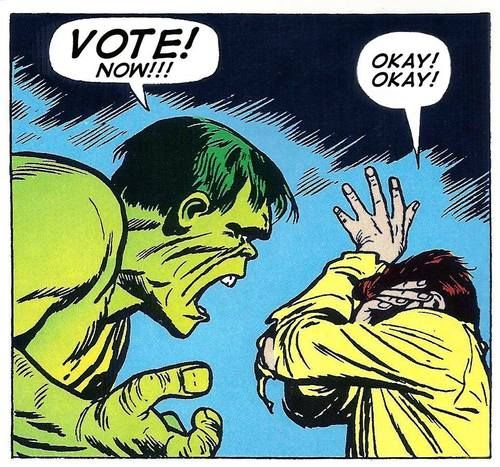 The hulk says to vote.