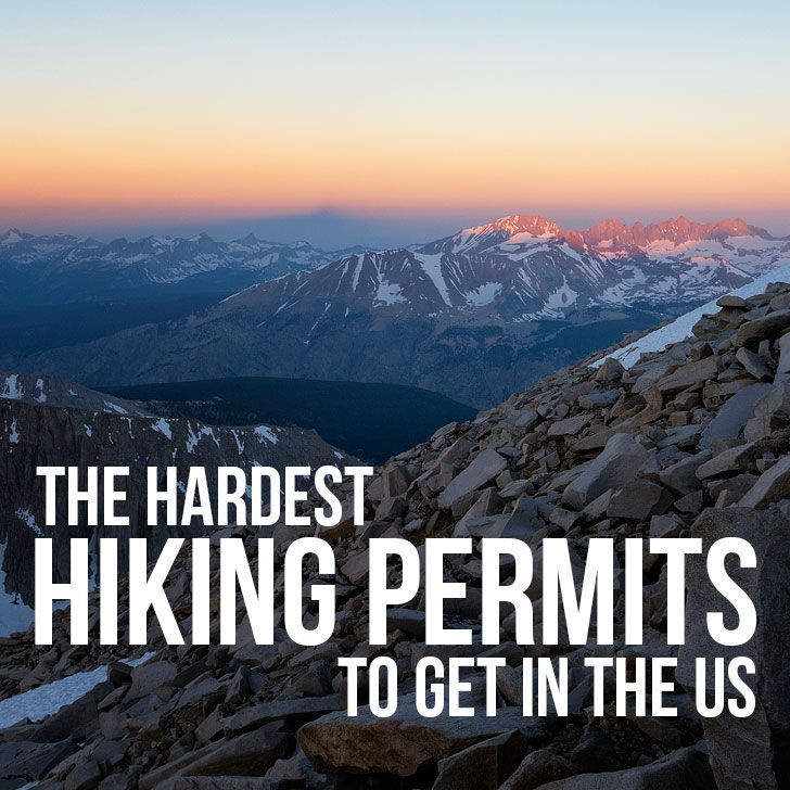 11 Famous Hiking Trails with the Hardest Permits to Get in the US #hikingtrails